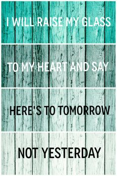 Inspirational wellness self help quote. Girly inspiration. fitspiration, thinspiration. wellness, wellbeing, relationships. teal wood. song lyrics.
