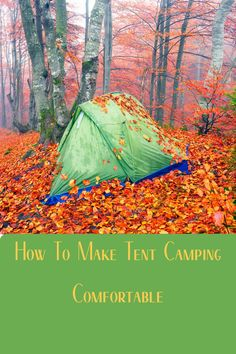 Tent camping doesn't mean you have to sleep like a cowboy on the ground. Or that it can't be romantic. Read this article to see how to make tent camping comfortable.