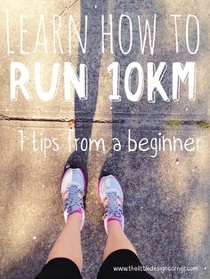 Learn how to run 10km | How to run for beginners | Beginners running tips | Running motivation | The Little Design Corner