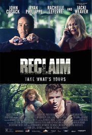Reclaim A desperate American couple discovers all is not what it seems when they uncover a high-stakes underground scam while traveling abroad. To expose the truth and get back to the U.S., they must risk their lives to save their daughter.