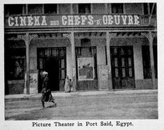 Cinema des Chefs d'Oeuvre in Port Said, Egypt in 1913