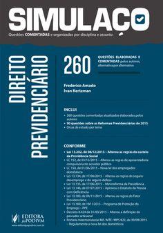 Simulaço Direito Previdenciário - 260 Questões inéditas elaboradas pelos autores e comentadas (2016)