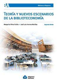 Teoría y nuevos escenarios de la biblioteconomía