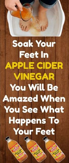 Soak Your #Feet In #Apple #Cider #Vinegar: You Will Be Amazed When You See What Happens To Your Feet