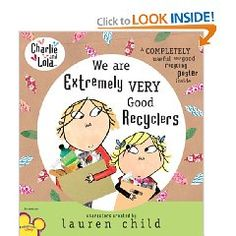 """Charlie and Lola teach kids about recycling in this adorable book called """"We are Extremely Very Good Recyclers"""". This book goes with the tv show episode """"Look After Your Planet""""."""