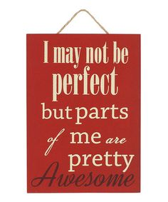 Loving this 'I May Not Be Perfect' Wall Sign on #zulily! #zulilyfinds