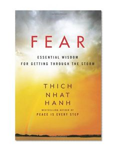 Fear: Essential Wisdom for Getting Through the Storm/Thich Nhat Hanh