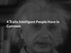 4 Traits Intelligent People Have in Common Deep Poetry, Intelligent People, Poems, Relationship, My Love, Movie Posters, Sailor, Film Poster, Poetry