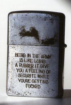 A soldier's philosophy, engraved on a Zippo.