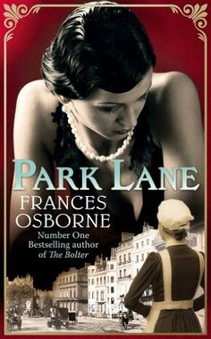 Park Lane by Frances Osborne. $10.94. 334 pages. Author: Frances Osborne. Publisher: Hachette Digital (June 7, 2012)