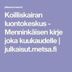 Koilliskairan luontokeskus - Menninkäisen kirje joka kuukaudelle | julkaisut.metsa.fi