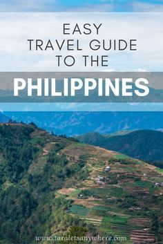 An easy travel guide to the Philippines: what to see, cuisines to try, tips for first-time travelers