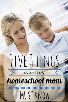 Five Things Every NEW Homeschool Mom MUST Know This is an awesome list and needs to be printed and hung on my bathroom mirror and fridge door for me to see everyday from now til the 1st homeschool day of next year and forever!