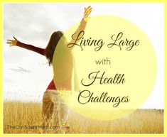 Tips for living well with health challenges from The Confident Mom