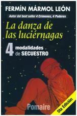 """""""La danza de las luciérnagas"""" por Fermín Mármol León, es una obra que muestra lo que está detrás de la industria del secuestro; con la exposición de cuatro reveladores casos reales, invita a sumergirse en la intrincada dinámica del secuestro y en una minuciosa investigación criminalística. Te invitamos a leerla en #MiRincónDeLectura"""