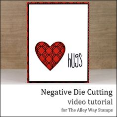 Danielle Daws: Negative Die Cutting and Background Stamping - TAWS Valentine Cards, Big Shot, Die Cutting, Art Tutorials, Making Ideas, Stamping, Butterflies, Card Making, About Me Blog