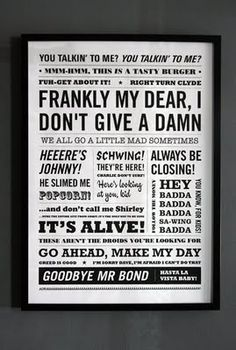 This would be fun to make with all of my favorite movie quotes