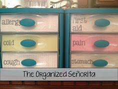 Medicine organizer...The Organized Señorita: Organization Tip: Pretty Labels for Plastic Drawers