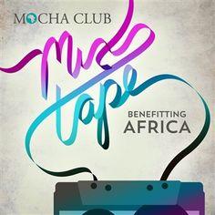 Mocha Club Mix Tape - benefitting Africa. 13 songs including Matt Wertz, Ellie Holcomb, Andrew Ripp, Ernie Halter, Katie Herzig & more....