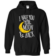 Moon and Back Valentine T-Shirts, Hoodies. BUY IT NOW ==► https://www.sunfrog.com/Funny/Moon-and-Back-Black-12402472-Hoodie.html?id=41382