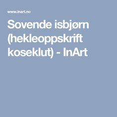 Sovende isbjørn (hekleoppskrift koseklut) - InArt