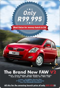FAW V2, launch price of R99 995. Includes: ABS, EBD, Dual airbags, 3 year / 45 000km Service plan and 3 year / 100 000 km warranty. T&C Apply