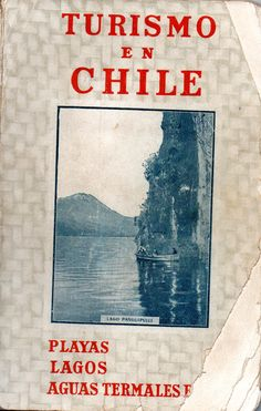 Turismo en Chile: de Papudo al sur.  Playas, Lagos, Aguas Termales, etc. Lugar y editor:  Santiago : Soc. Impr. y Litog. Universo.  Fecha de publicación:1915