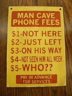 The man cave phone fees. Could be used in a kids club house… decoration. The man cave phone fees. Could be used in a kids club house too! When their mom calls for them. Man Cave Diy, Man Cave Home Bar, Man Cave Basement, Man Cave Garage, Kids Clubhouse, Ultimate Man Cave, Man Cave Signs, Man Cave Rules, Deck