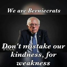 We are Bernicrats.,