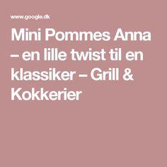 Mini Pommes Anna – en lille twist til en klassiker – Grill & Kokkerier