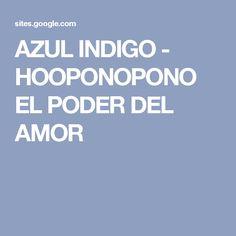 AZUL INDIGO - HOOPONOPONO EL PODER DEL AMOR