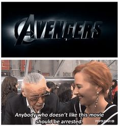 """Stan Lee, """"Anybody who doesn't like this movie should be arrested."""""""