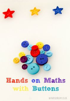 hands on maths with buttons. Simple ideas for sorting and basic maths using these colourful manipulatives