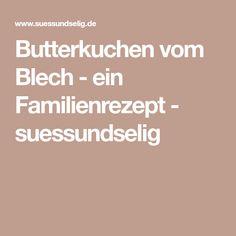 Butterkuchen vom Blech - ein Familienrezept - suessundselig