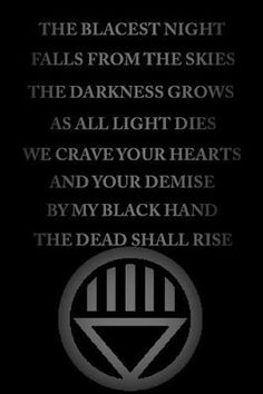 Black Lantern Oath: The blackest night falls from the skies, the darkness grows as all light dies. We crave your hearts and your demise, by my black hand, the dead shall rise Black Lantern Oath, Green Lantern Corps, Green Lanterns, Comic Book Characters, Comic Character, Comic Books Art, Lantern Corps Oaths, Lantern Quotes, Detective Comics