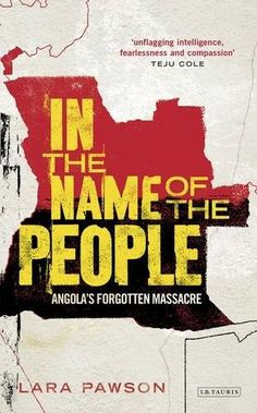 In the Name of the People: Angola's Forgotten Massacre - On 27th May 1977, a small demonstration against the MPLA, the ruling party of Angola - led to the slaughter of thousands, if not tens of thousands, of people. These dreadful reprisals are little talked of in Angola today - and virtually unknown outside the country. In this book, journalist Lara Pawson tracks down the story of what really happened in the aftermath of that fateful day. In a series of vivid encounters, she talks to…