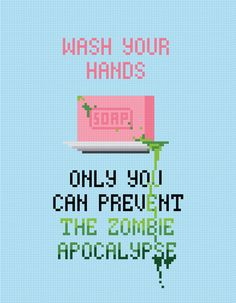 Wash Your Hands - Zombie Apocalypse - Digital PDF Cross Stitch Pattern by AmazingCrossStitch on Etsy https://www.etsy.com/listing/183543118/wash-your-hands-zombie-apocalypse