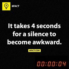 4 sec of silence to be akward