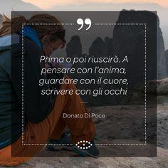 Donato Di Poce è un vero maestro di aforismi e, nelle sue composizioni, ama mischiare la fantasia e l'emozione della poesia. . . . #aforismi #aforisma #frasi #frase #occhi #eyes #dipoce #donatodipoce