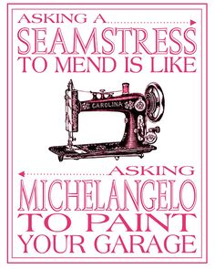 Ohhh this is soooo true.    I sew, I do not mend or do alterations to store-bought clothing.
