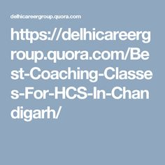 https://delhicareergroup.quora.com/Best-Coaching-Classes-For-HCS-In-Chandigarh/