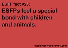 Ahm, definitely true about animals... children, that's a different story.