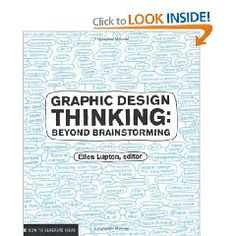 Graphic Design Thinking (Design Briefs)  by Ellen Lupton and Jennifer Cole Phillips