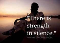 I am learning a lot through silence....