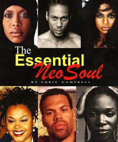 Author Chris Campbell Breaks Down the Art of Neo Soul in The Essential Neo Soul (4 out of 5 stars) http://www.weebly.com/uploads/4/0/9/2/409296/chris_campbell.pdf