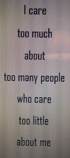 I care to much