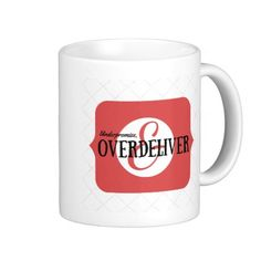 Underpromise and overdeliver motto over red mugs.