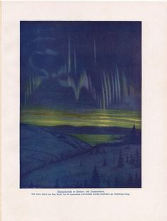 Aurora Borealis by Vintage and antique treasures on Flickr.    1900 Rare Antique Aurora Borealis print,    Polar lights in the artic, printed in Germany