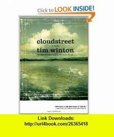 Cloudstreet  A Novel (9780743234412) Tim Winton , ISBN-10: 0743234413  , ISBN-13: 978-0743234412 ,  , tutorials , pdf , ebook , torrent , downloads , rapidshare , filesonic , hotfile , megaupload , fileserve