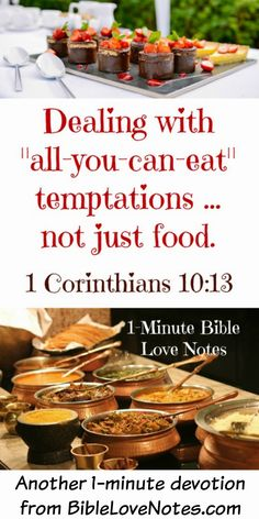"I have trouble with ""all-you-can-eat"" buffets, but God offers a wonderful promise for whatever type of temptation we face. This 1-minute devotion encourages us to claim that promise."